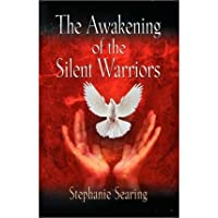 [The Awakening of the Silent Warriors [ THE AWAKENING OF THE SILENT WARRIORS ] By Searing, Stephanie ( Author...