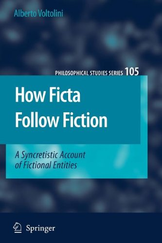 How Ficta Follow Fiction: A Syncretistic Account of Fictional Entities (Philosophical Studies Series)