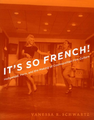 It's So French!: Hollywood, Paris, and the Making of...