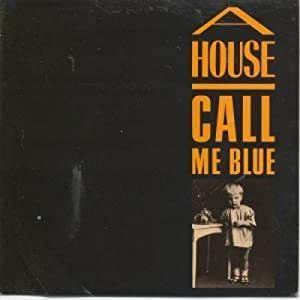 A house call me blue music for Why is house music called house