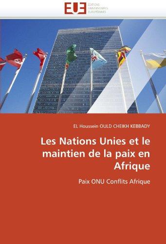 Les Nations Unies et le maintien de la paix en Afrique: Paix ONU Conflits Afrique