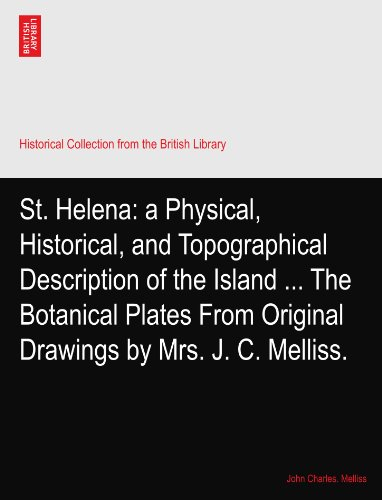 st-helena-a-physical-historical-and-topographical-description-of-the-island-the-botanical-plates-fro