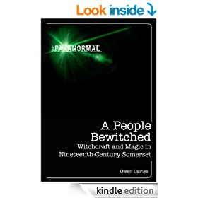 A People Bewitched: Witchcraft and Magic in Nineteenth-Century Somerset (The Paranormal)