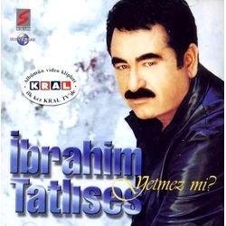 Ibrahim Tatlises - Yetmez