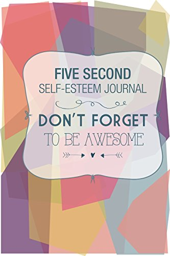 Five Second Self Esteem Journal
