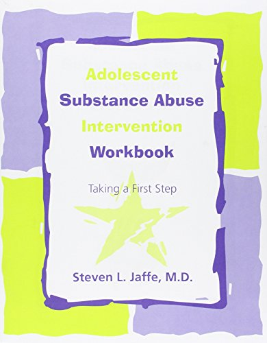Adolescent Substance Abuse Intervention Workbook: Taking a First Step (5 Pack)