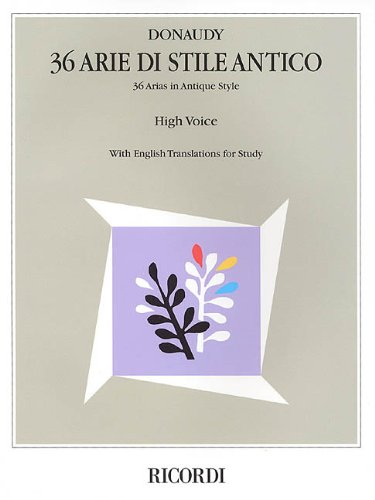 Stefano Donaudy: 36 Arie di Stile Antico: High Voice (Vocal Collection)