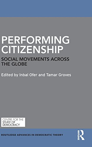 Performing Citizenship: Social Movements across the Globe (Routledge Advances in Democratic Theory)