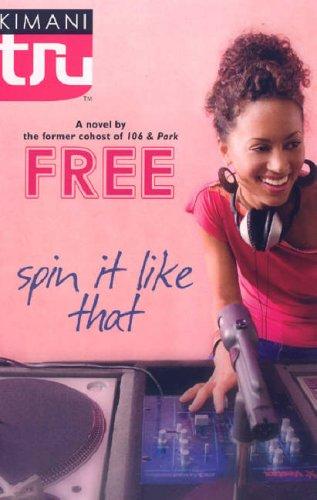 Spin It Like That (Kimani TRU)