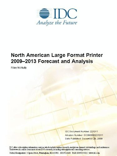 North American Large Format Printer 2009-2013 Forecast and Analysis Riley McNulty
