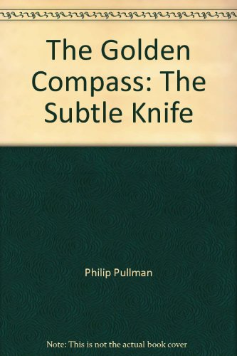 The Golden Compass: The Subtle Knife