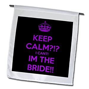 3dRose fl_161163_1 Keep Calm I Can't I'm The Bride Wedding Bride to be Engagement Garden Flag, 12 by 18-Inch