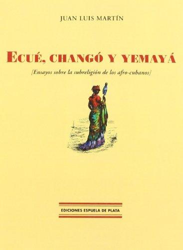 Ecué, Changó Y Yemayá (Ediciones Espuela de Plata, Col. Facsímiles Espuela de Plata)