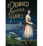 [ A Drowned Maiden's Hair [ A DROWNED MAIDEN'S HAIR ] By Schlitz, Laura Amy ( Author )Sep-12-2006 Hardcover