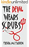 The Devil Wears Scrubs: A Short Comedic Novel