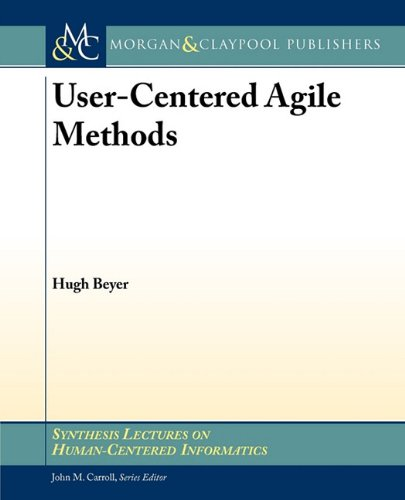 User-Centered Agile Methods (Synthesis Lectures on Human-Centered Informatics)