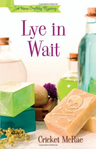 Lye in Wait (A Home Crafting Mystery)