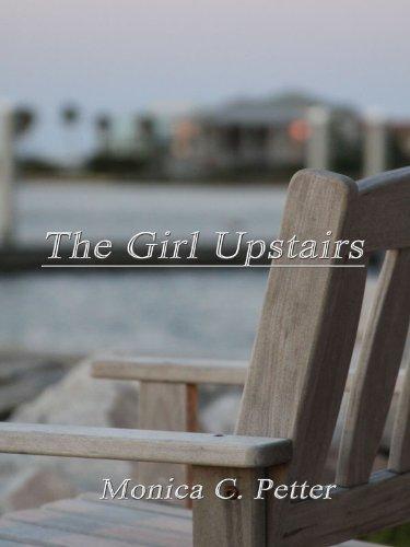 The Girl Upstairs Monica C. Petter