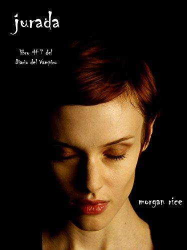 Morgan Rice - Jurada (Libro #7 del Diario del Vampiro) (Spanish Edition)