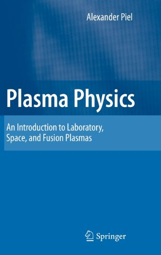 Plasma Physics: An Introduction to Laboratory, Space, and...