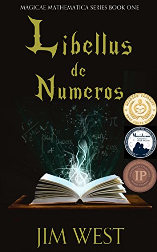 Book: Libellus de Numeros (Magicae Mathematica Book 1) by Jim West