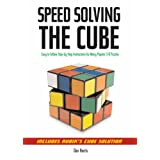 Speedsolving the Cube: Easy-To-Follow, Step-By-Step Instructions for Many Popular 3-D Puzzlesvon &#34;Dan Harris&#34;