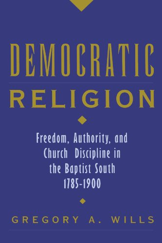 Democratic Religion: Freedom, Authority, and Church Discipline in the Baptist South, 1785-1900 (Religion in America) (Religion In Early America compare prices)