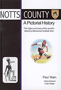 Notts County: A Pictorial History Paul Wain