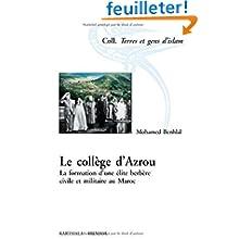 Le collège d'Azrou : Une élite berbère civile et militaire au Maroc (1927-1959)