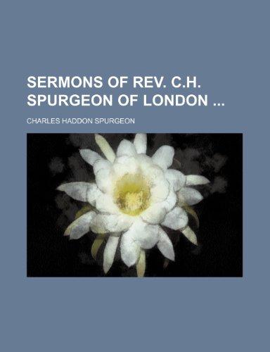 Sermons of Rev. C.h. Spurgeon of London (Volume 6)
