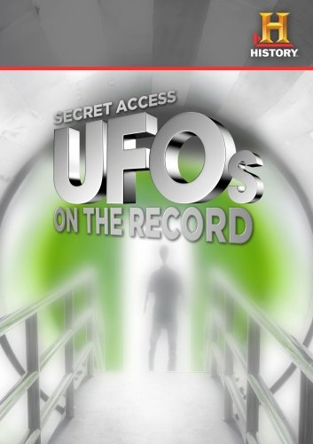 Secret Access: Secret Access UFOs On the Record