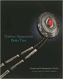 Native American Bolo Ties: Vintage and Contemporary Artistry: Diana F