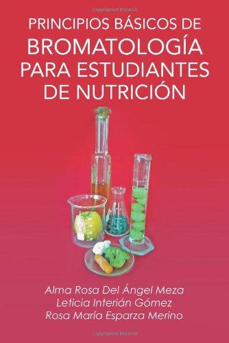 Principios Básicos De Bromatología Para Estudiantes De Nutrición (Spanish Edition)