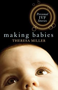 "Cover of ""Making Babies: Personal IVF Sto..."