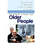 img - for Shared Care of Older People: Medicine of Old Age for the Primary Care Team (Paperback) - Common book / textbook / text book