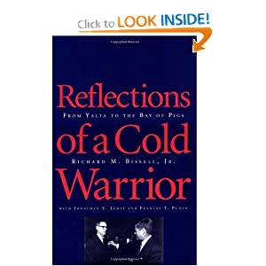 Reflections of a Cold Warrior: From Yalta to the Bay of Pigs Richard Bissell Jr., Professor Jonathan E. Lewis and Frances T. Pudlo