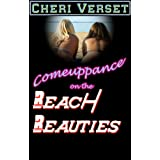 Comeuppance on the Beach Beautiesby Cheri Verset