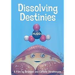 Dissolving Destinies