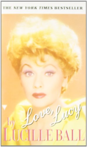 Love, Lucy (Berkley Boulevard Celebrity Autobiography)