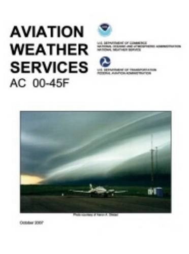 Aviation Weather Services: FAA Advisory Circular 00-45F (Aviation And Weather Services compare prices)