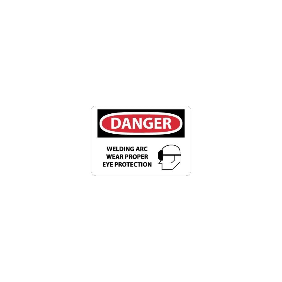 Legend DANGER NMC D630PB OSHA Sign WELDING ARC WEAR PROPER EYE PROTECTION with Graphic 14 Length x 10 Height Black//Red on White Pressure Sensitive Vinyl