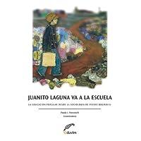 Juanito Laguna va a la Escuela. La educación popular desde la Sociología de Pierre Bourdieu (Poliedros)