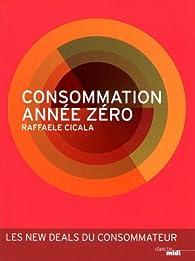 Consommation année zéro par Raffaële Cicala