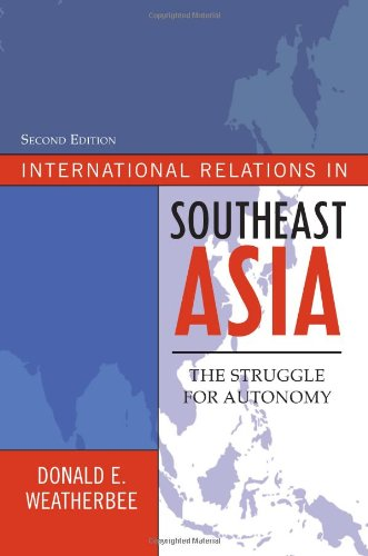 International Relations in Southeast Asia: The Struggle for Autonomy (Asia in World Politics)