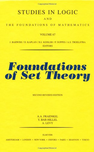 Foundations of Set Theory (Studies in Logic and the Foundations of Mathematics)