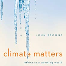 Climate Matters: Ethics in a Warming World Audiobook by John Broome Narrated by Mike Murray