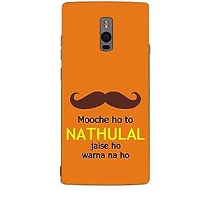 Skin4gadgets MOOCHE HO TO NATHULAL JAISE HO WARNA NA HO Phone Skin for ONE PLUS TWO