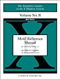 Volume 6B: Motif Reference Manual (Definitive Guides to the X Window System) (1565920384) by Brennan, David
