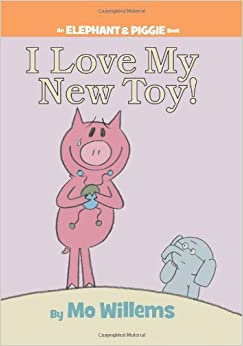 Love My New Toy! (An Elephant and Piggie Book) Hardcover – June 3
