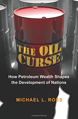 the-oil-curse-how-petroleum-wealth-shapes-the-development-of-nations